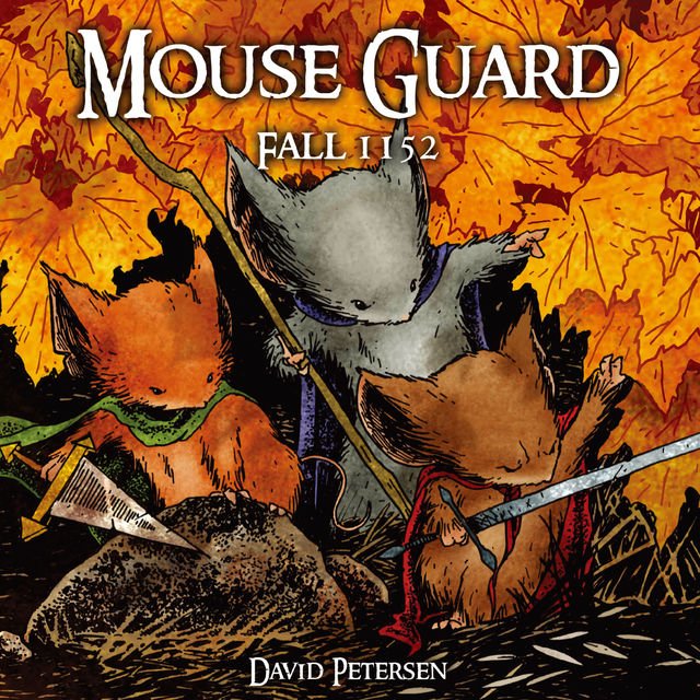 Mouse Guard Vol. 1: Fall 1152, David Petersen