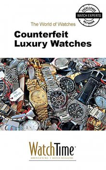 Counterfeit Luxury Watches, WatchTime. com