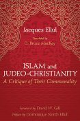 Islam and Judeo-Christianity, Jacques Ellul