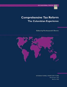 Comprehensive Tax Reform: The Colombian Experience, Parthasrathi Shome