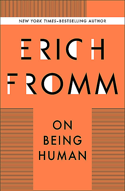 On Being Human, Erich Fromm