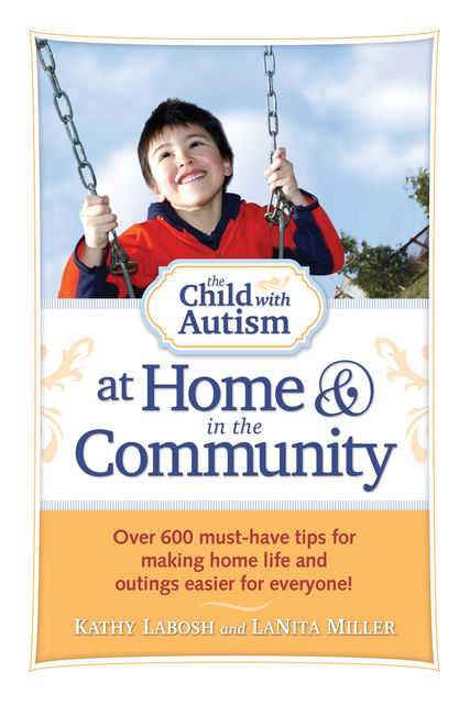 The Child with Autism at Home and in the Community, Kathy Labosh, Lanita Miller