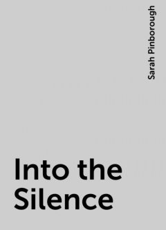 Into the Silence, Sarah Pinborough