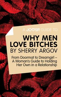 A Joosr Guide to… Why Men Love Bitches by Sherry Argov, Joosr