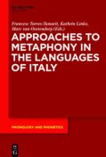 Approaches to Metaphony in the Languages of Italy, Marc van Oostendorp, Francesc Torres-Tamarit, Kathrin Linke