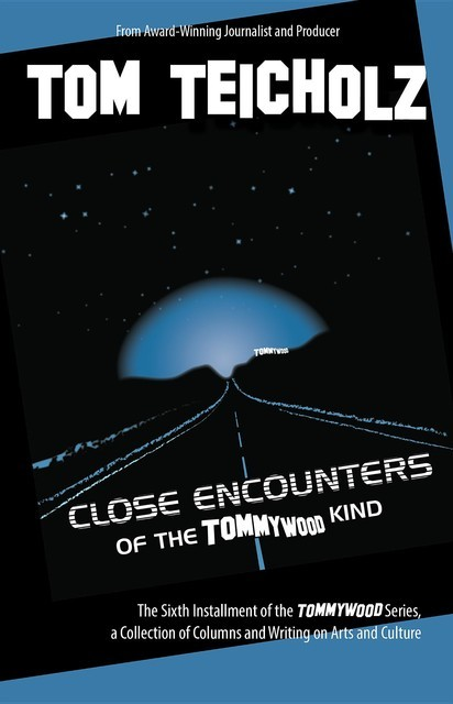 Close Encounters of the Tommywood Kind, Teicholz Tom