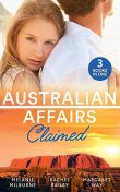 Australian Affairs: Claimed, MELANIE MILBURNE, Rachel Bailey, Margaret Way