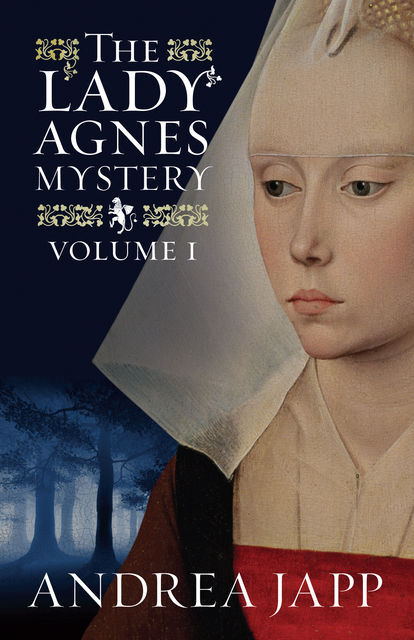 The Lady Agnes Mystery: Volume 1, Andrea Japp