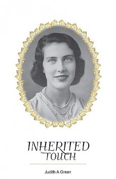 Inherited Touch, Judith Green