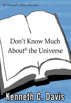 Don't Know Much About the Universe, Kenneth C. Davis