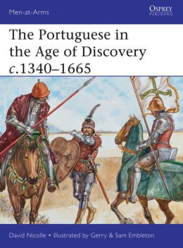 The Portuguese in the Age of Discovery c.1340–1665, David Nicolle