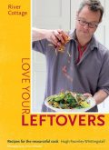 River Cottage Love Your Leftovers, Hugh Fearnley-Whittingstall