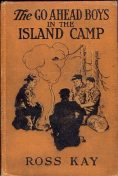 The Go Ahead Boys in the Island Camp, Ross Kay