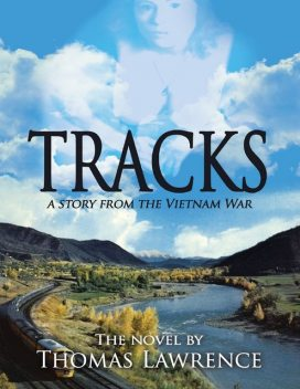 Tracks: A Story from the Vietnam War, Thomas Lawrence