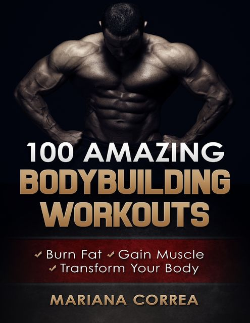 100 Amazing Bodybuilding Workouts, Mariana Correa