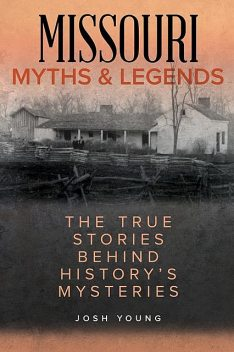 Missouri Myths and Legends, Josh Young