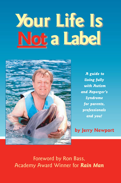 Your Life is Not a Label, Jerry Newport