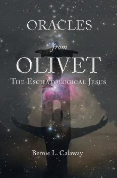 Oracles from Olivet, Bernie L Calaway