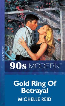 Gold Ring of Betrayal, Michelle Reid