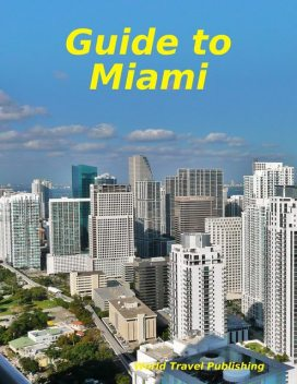 Guide to Miami, World Travel Publishing