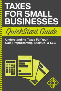 Taxes for Small Businesses QuickStart Guide, ClydeBank Business