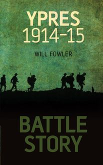 Battle Story: Ypres, William E Fowler