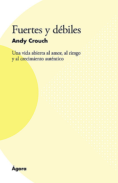 Fuertes y débiles, Andy Crouch