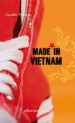 Made in Vietnam, Carolin Philipps