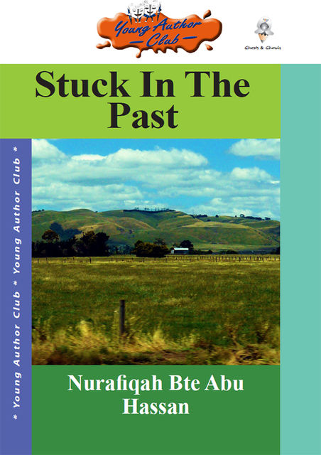 Stuck in the Past, Nurafiqah Bte Abu Hassan