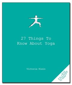 27 Things to Know About Yoga, Victoria Klein