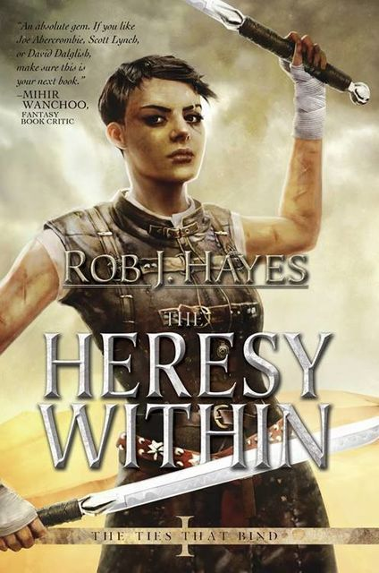 The Heresy Within, Rob Hayes