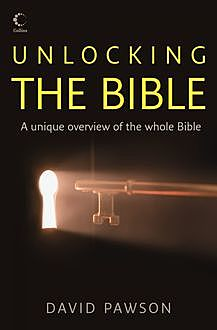 Unlocking the Bible, B.Sc with Andy Peck, J.David Pawson, M.A.
