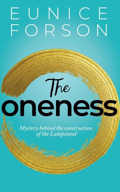 The Oneness, Eunice Forson