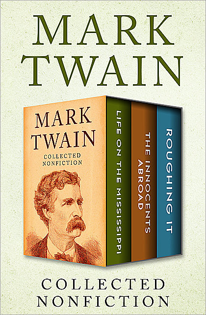 Collected Nonfiction, Mark Twain