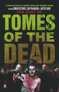 Best of Tomes of the Dead, Volume 2, Simon Bestwick