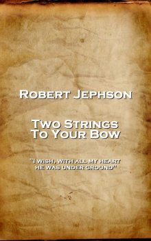 Two Strings To Your Bow, Robert Jephson