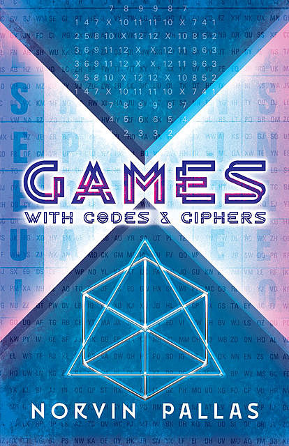 Games with Codes and Ciphers, Norvin Pallas