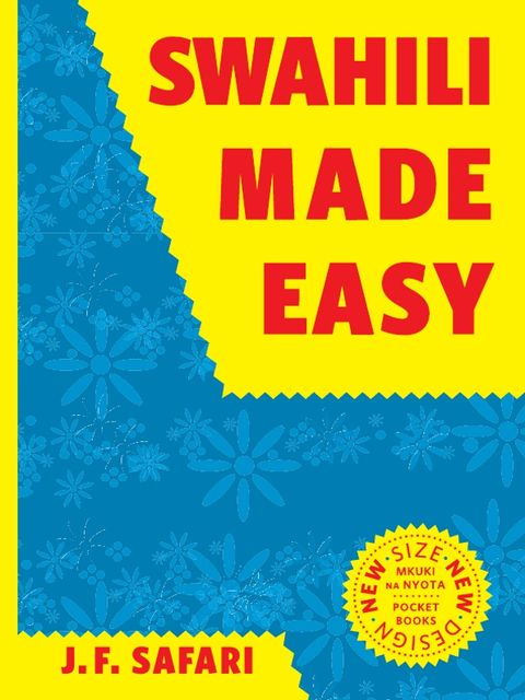 Swahili Made Easy: A Beginner's Complete Course, J.F.Safari
