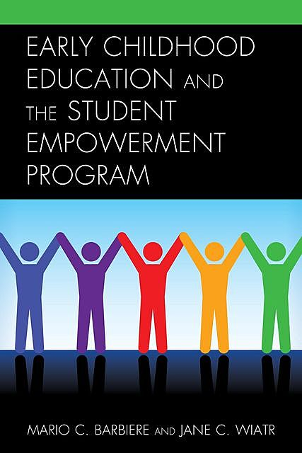 Early Childhood Education and the Student Empowerment Program, Mario C. Barbiere, Jane C. Wiatr