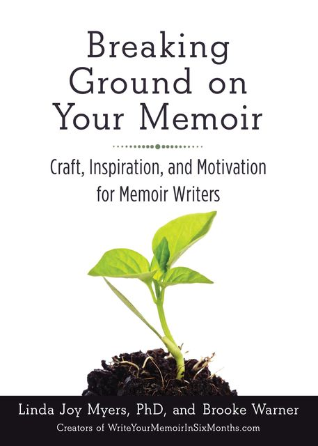 Breaking Ground on Your Memoir, Brooke Warner, Linda Joy Myers
