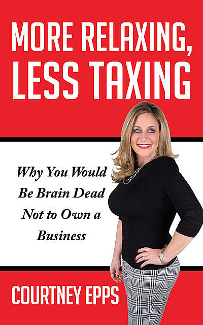 More Relaxing, Less Taxing, Courtney Epps