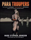 Para Troupers the Case of Johnny 'the Rocket' Espinosa: Book 2 of the Para Troupers Series, Mark Johnson, Erik Westgard