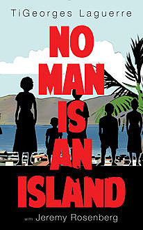 No Man Is An Island, TiGeorges Laguerre