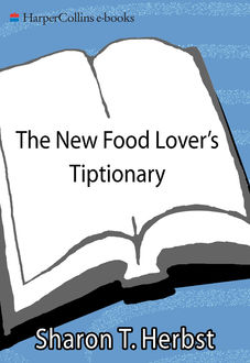 The New Food Lover's Tiptionary, Sharon T. Herbst