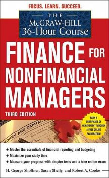 The McGraw-Hill 36-Hour Course: Finance for Nonfinancial Managers (McGraw-Hill 36-Hour Courses), George, Robert A., Susan, Shelly, Cooke, Shoffner