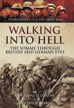 Walking Into Hell, Edward G.D.Liveing, Philip Gibbs