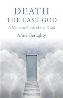 Death, the Last God, Anne Geraghty