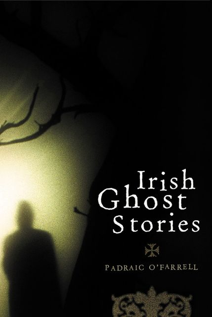 Irish Ghost Stories, Padraic O'Farrell