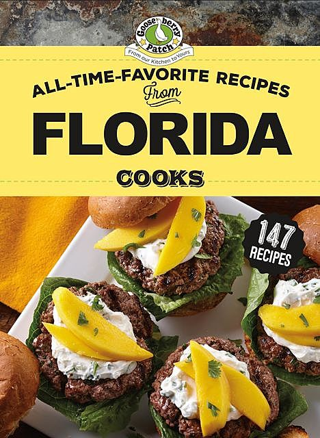 All-Time-Favorite Recipes From Florida Cooks, Gooseberry Patch