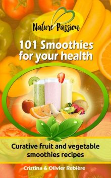 101 Smoothies for your health, Cristina Rebiere, Olivier Rebiere